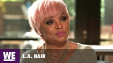 Watch L.A. Hair - 'Gochas Back!' Deleted Scene | L.A. Hair | Season 5 Online