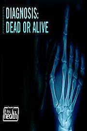 Diagnosis: Dead or Alive