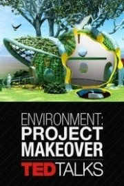 TEDTalks: Environment: Project Makeover