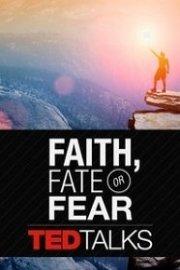 TEDTalks: Faith, Fate or Fear