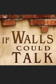 If Walls Could Talk...