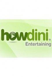 Howdini Entertaining
