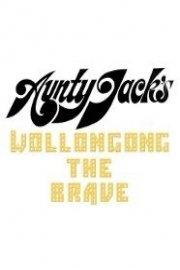 Aunty Jack's Wollongong The Brave