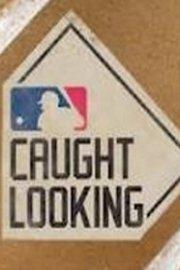 MLB Caught Looking
