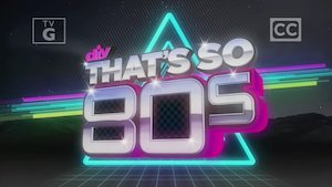 Watch That's So '80s Season 1 Episode 3 - Season 1, Episode 3 Online
