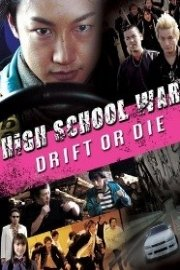 High School Wars: Drift or Die!