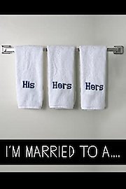 I'm Married to a...