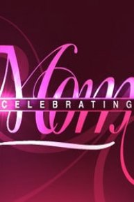 Celebrating Moms