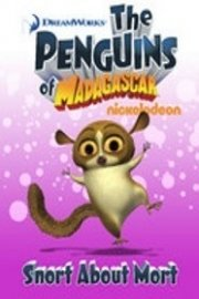 The Penguins of Madagascar, Snort About Mort