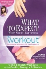 What to Expect When You're Expecting - The Workout