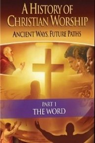 A History of Christian Worship: Ancient Ways, Future Paths