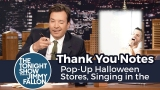 Watch Late Night with Jimmy Fallon Season  - Thank You Notes: Pop-Up Halloween Stores, Singing in the Shower Online