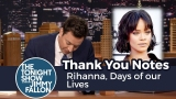 Watch Late Night with Jimmy Fallon - Thank You Notes: Rihanna, Days of our Lives Online