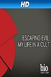 Escaping Evil: My Life in a Cult