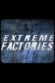 Extreme Factories