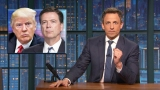 Watch Late Night with Seth Meyers - Trump Asked Comey to End Flynn Probe, Gave Russians Intel: A Closer Look Online