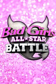 Bad Girls All Star Battle