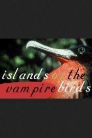 Islands of the Vampire Birds