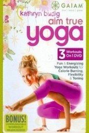 Kathryn Budig Aim True Yoga