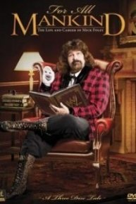 WWE For All Mankind: The Life & Career Of Mick Foley