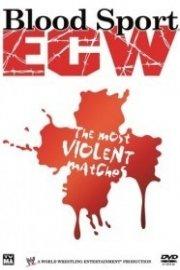 Bloodsport: ECW's Most Violent Matches