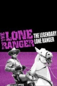 The Lone Ranger: The Legendary Lone Ranger