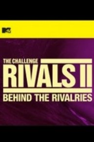 The Challenge: Rivals II - Behind the Rivalries