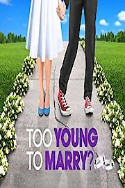 Too Young To Marry?