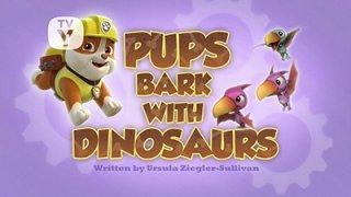 Watch Paw Patrol Season 4 Episode 11 - Pups Bark With Dinos... Online
