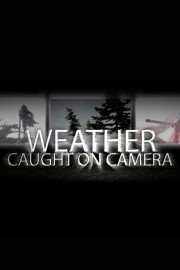 Weather: Caught on Camera