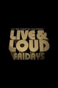 Live & Loud Fridays
