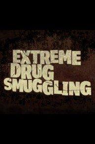 Extreme Drug Smuggling