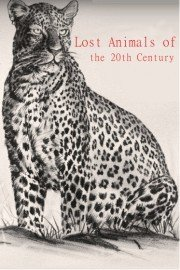 Lost Animals of the 20th Century