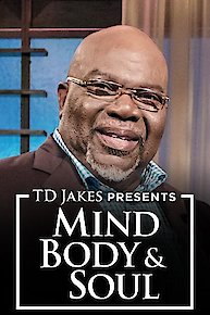 T.D. Jakes Presents: Mind, Body & Soul
