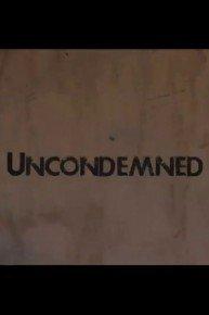 Uncondemned