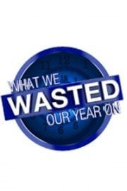 What We Wasted Our Year On
