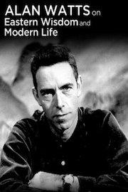 Alan Watts On Eastern Wisdom & Modern Life