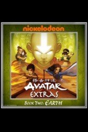 Avatar: The Last Airbender, Extras - Book 2: Earth