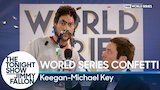 Watch The Tonight Show Starring Jimmy Fallon - World Series Confetti with Keegan-Michael Key Online