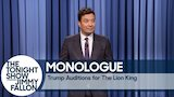 Watch The Tonight Show Starring Jimmy Fallon - Trump Auditions for The Lion King - Monologue Online