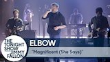 Watch The Tonight Show Starring Jimmy Fallon - Elbow: Magnificent (She Says) Online