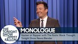 Watch The Tonight Show Starring Jimmy Fallon - Hacker or Rapper with The Roots' Black Thought, Tonight Show News Blender - Monologue Online