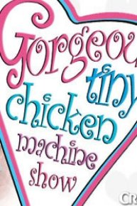 Gorgeous Tiny Chicken Machine Show