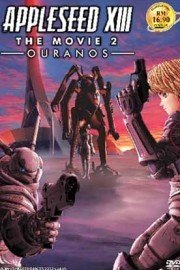 Appleseed XIII, Movie 2: Ouranos