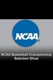 NCAA Basketball Championship Selection Show