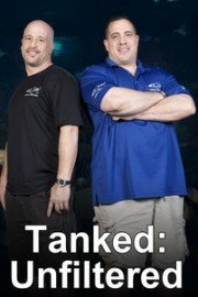 Tanked: Unfiltered