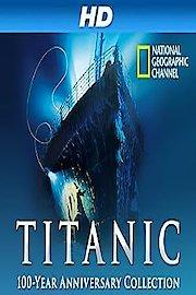 Titanic 100 Year Anniversary