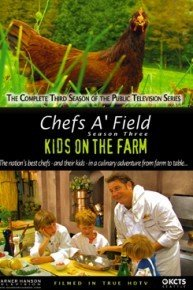 Chefs A'Field: Kids On The Farm