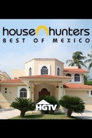 House Hunters International:  Best of Mexico