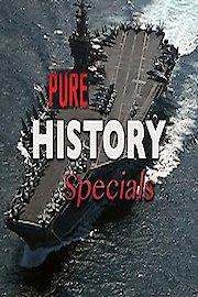 Pure History Specials